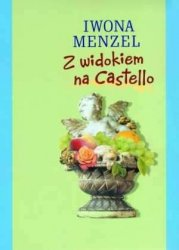 Z widokiem na Castello Iwona Menzel