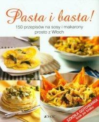 Pasta i basta 150 przepisów na sosy i makarony prosto z Włoch