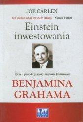 Einstein inwestowania Życie i ponadczasowa mądrość finansowa Benjamina Grahama Joe Carlen