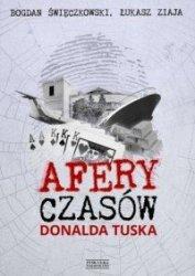 Afery czasów Donalda Tuska Łukasz Ziaja Bogdan Święczkowski