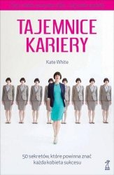 Tajemnice kariery 50 sekretów Kate White
