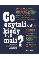 Co czytali sobie, kiedy byli mali Ewa Świerżewska Jarosław Mikołajewski