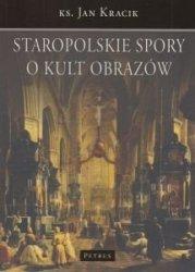 Staropolskie spory o kult obrazów ks Jan Kracik