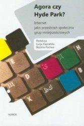 Agora czy Hyde Park Internet jako przestrzeń społeczna grup mniejszościowych