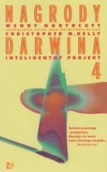 NAGRODY DARWINA 4 Inteligentny projekt Wendy Northcutt, Christopher M. Kelly
