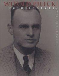 Witold Pilecki Fotobiografia Maciej Sadowski