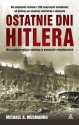 Ostatnie dni Hitlera Michael A. Mussmanno