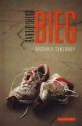 Bardzo długi bieg Mishka Shubaly