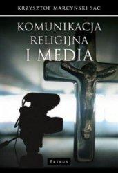 Komunikacja religijna i media Krzysztof Marcyński SAC