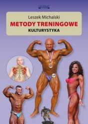 Metody treningowe Kulturystyka Leszek Michalski
