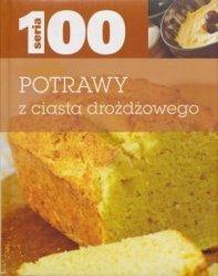 Potrawy z ciasta drożdżowego. Seria 100