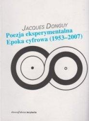 Poezja eksperymentalna Epoka cyfrowa (1953-2007) Jacques Donguy