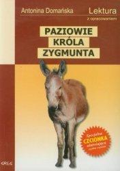 Paziowie króla Zygmunta Lektura Wydanie z opracowaniem Antonina Domańska