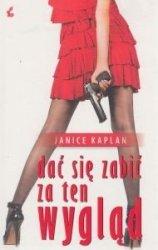Dać się zabić za ten wygląd Janice Kaplan