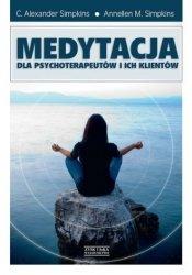 Medytacja dla psychoterapeutów i ich klientów C. Alexander Simpkins, Annellen M. Simpkins