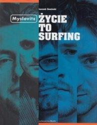 Myslovitz Życie to Surfing Leszek Gnoiński