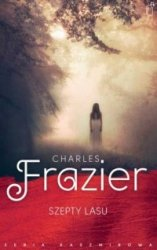 Szepty lasu Charles Frazier