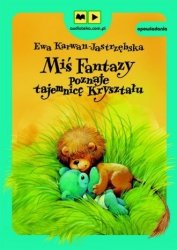 Miś Fantazy poznaje tajemnicę kryształu (CD mp3) Ewa Karwan-Jastrzębska