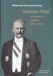 Stanisław Patek w dyplomacji i polityce (1914-1939) Małgorzata Gmurczyk-Wrońska