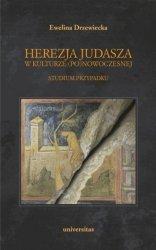 Herezja Judasza w kulturze (po)nowoczesnej Studium przypadku Ewelina Drzewiecka