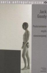 Poskromienie myśli nieoswojonej Jack Goody