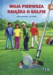 Moja pierwsza książka o golfie Jan Jager Juha Saarinen
