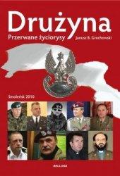 Drużyna Przerwane życiorysy Janusz B. Grochowski