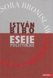 Eseje polityczne Istvan Bibo