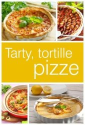 Tarty, tortille i pizze