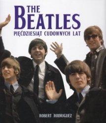 The Beatles Pięćdziesiąt cudownych lat Robert Rodriguez