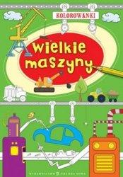 Kolorowanki Wielkie maszyny Agnieszka Sobich