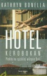 Hotel Kerobokan Piekło na rajskiej wyspie Bali Kathryn Bonella