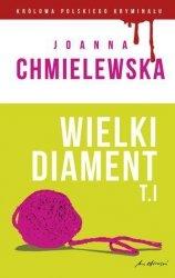 Wielki diament tom I Joanna Chmielewska