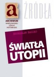Światła utopii Bronisław Baczko