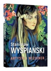 Stanisław Wyspiański Artysta i wizjoner Luba Ristujczina
