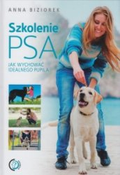 Szkolenie psa Jak wychować idealnego pupila Anna Biziorek