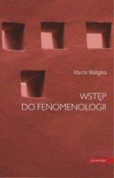 Wstęp do fenomenologii  Marcin Waligóra