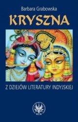 Kryszna Z dziejów literatury indyjskiej Barbara Grabowska