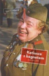 Katiusza z bagnetem 14 historii ZSRR Igor T. Miecik
