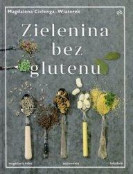 Zielenina bez glutenu Magdalena Cielenga-Wiaterek
