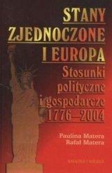 STANY ZJEDNOCZONE I EUROPA STOSUNKI POLITYCZNE I GOSPODARCZE 1776-2004 Paulina Matera  Rafał Matera