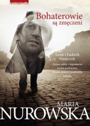 Bohaterowie są zmęczeni Maria Nurowska