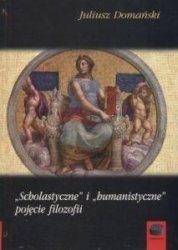 Scholastyczne i humanistyczne pojęcie filozofii Juliusz Domański