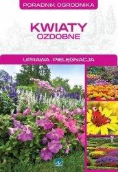 Kwiaty ozdobne Poradnik ogrodnika Michał Mazik