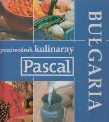 Bułgaria Przewodnik kulinarny Pascala Zvonko Dimoski Ewa Rejmer Mirek Drewniak