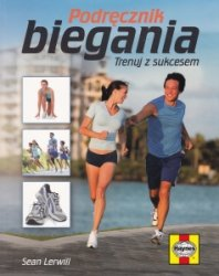 Podręcznik biegania Trenuj z sukcesem Sean Lervill