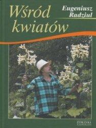 Wśród kwiatów Eugeniusz Radziul