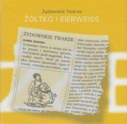 Żółtko i Eierweiss Żydowskie twarze Paweł Szapiro
