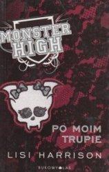 Monster High 4 Po moim trupie Lisi Harrison