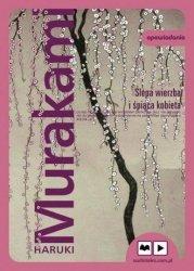Ślepa wierzba i śpiąca kobieta (CD mp3) Haruki Murakami
